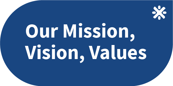 Our Mission, Vision, Values